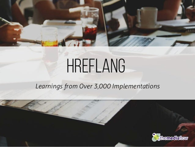 HREFLANG Learnings from Over 3,000 Implementations
