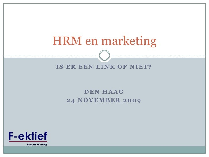 Is ereen link of niet?<br />Den haag<br />24 november 2009<br />HRM en marketing<br />