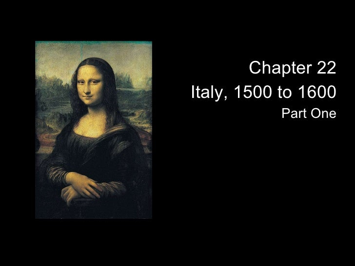 Chapter 22 Italy, 1500 to 1600 Part One