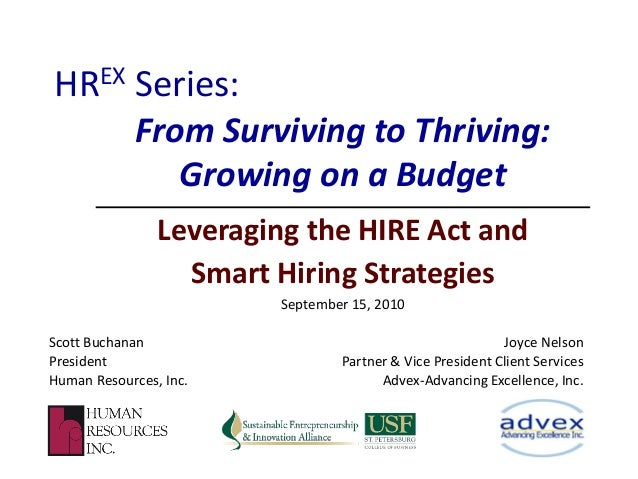 Leveraging the HIRE Act and Smart Hiring Strategies September 15, 2010 HREX Series: Joyce Nelson Partner & Vice President ...