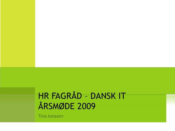 HR FAGRÅD – DANSK IT ÅRSMØDE 2009