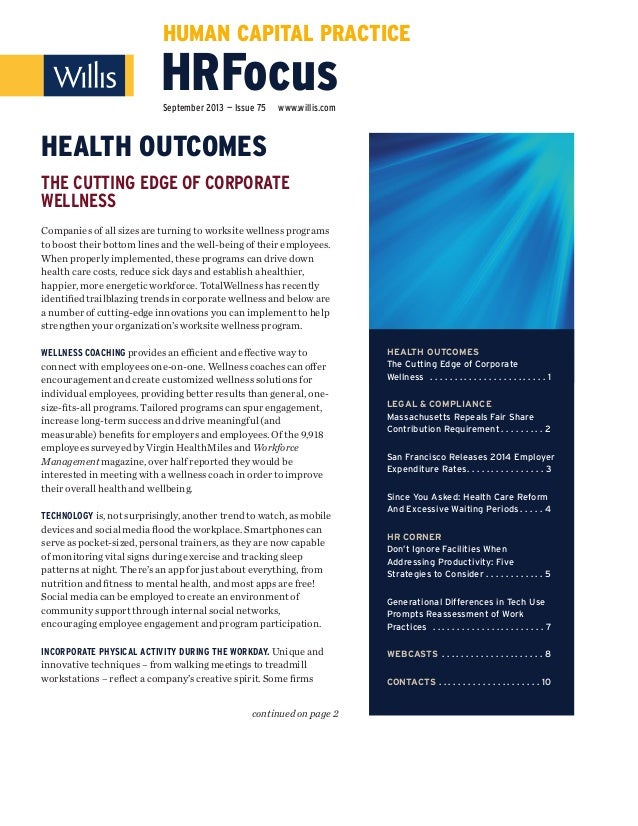 HUMAN CAPITAL PRACTICE  HRFocus September 2013 — Issue 75  www.willis.com  HEALTH OUTCOMES THE CUTTING EDGE OF CORPORATE W...