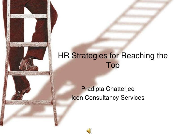 HR Strategies for Reaching the             Top      Pradipta Chatterjee   Icon Consultancy Services