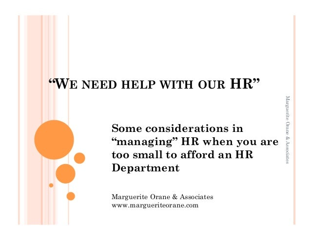 """WE NEED HELP WITH OUR HR""                                       Marguerite Orane & Associates       Some considerations i..."