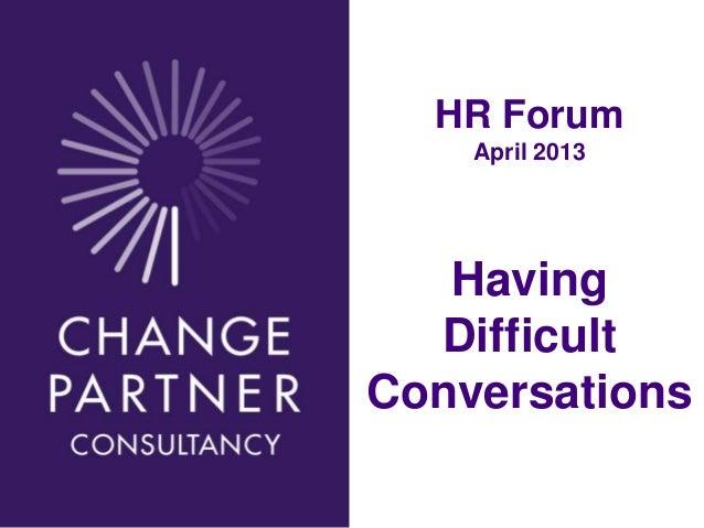 HR Forum                  April 2013                 Having                Difficult              ConversationsDec 13 2010
