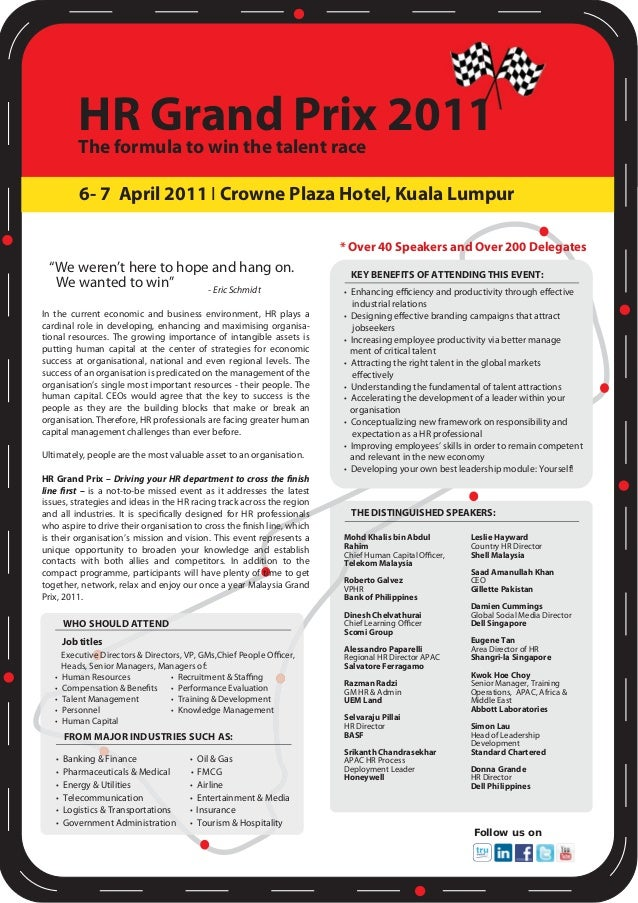 HR Grand Prix 2011 6- 7 April 2011 I Crowne Plaza Hotel, Kuala Lumpur The formula to win the talent race In the current ec...