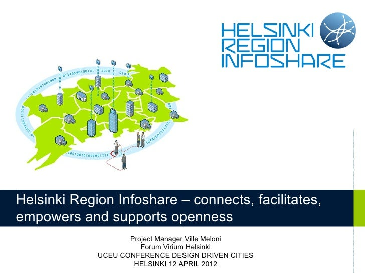 Helsinki Region Infoshare – connects, facilitates,empowers and supports openness                    Project Manager Ville ...