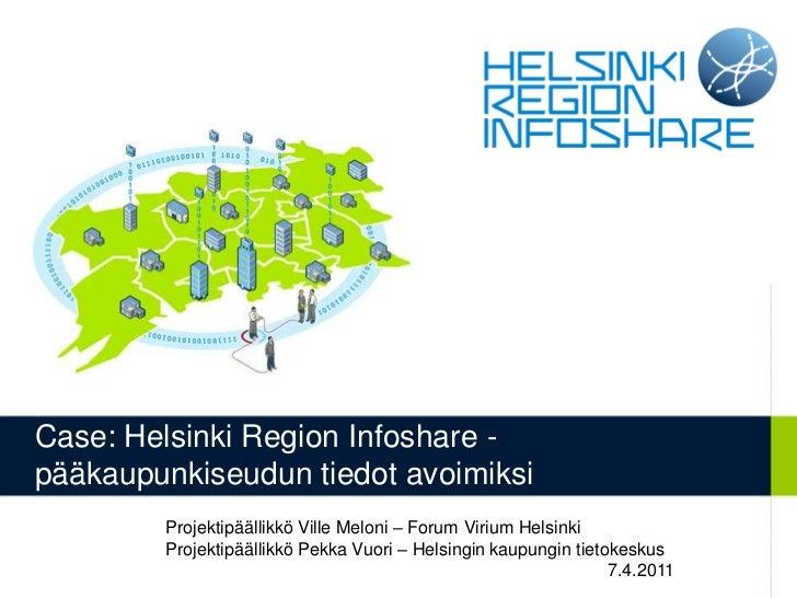 Case: Helsinki Region Infoshare - pääkaupunkiseudun tiedot avoimiksi<br />Projektipäällikkö Ville Meloni – Forum Virium He...