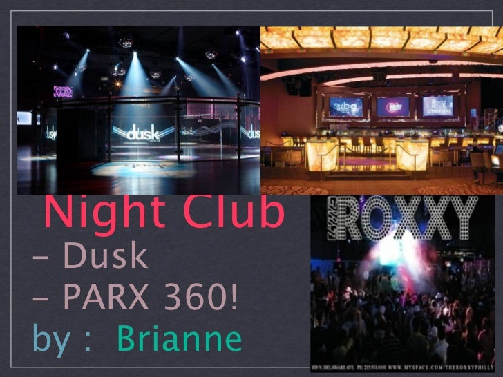 Night Club- Dusk- PARX 360!by : Brianne
