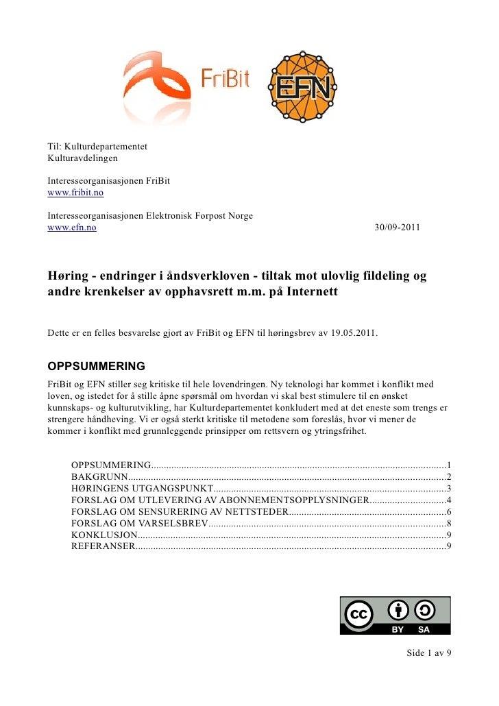 Til: KulturdepartementetKulturavdelingenInteresseorganisasjonen FriBitwww.fribit.noInteresseorganisasjonen Elektronisk For...