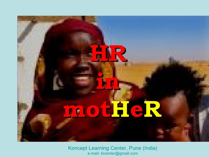 HR   in motHeR Koncept Learning Center, Pune (India)         e-mail: klcenter@gmail.com