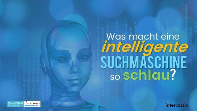 ©intercessio.de-Seite1–IntelligenteSuchmaschinen-2017 Was macht eine intelligente Suchmaschine so schlau?