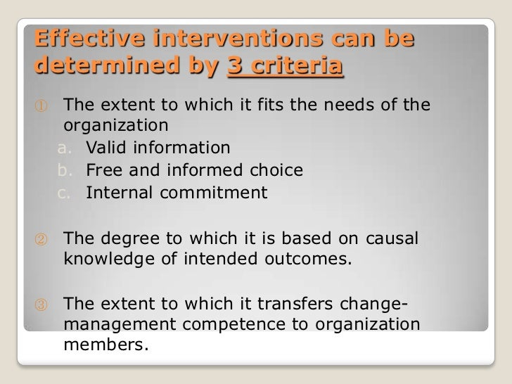 Designing Effective Interventionsis contingent upon 1.   Individual differences among      organizational members, organiz...