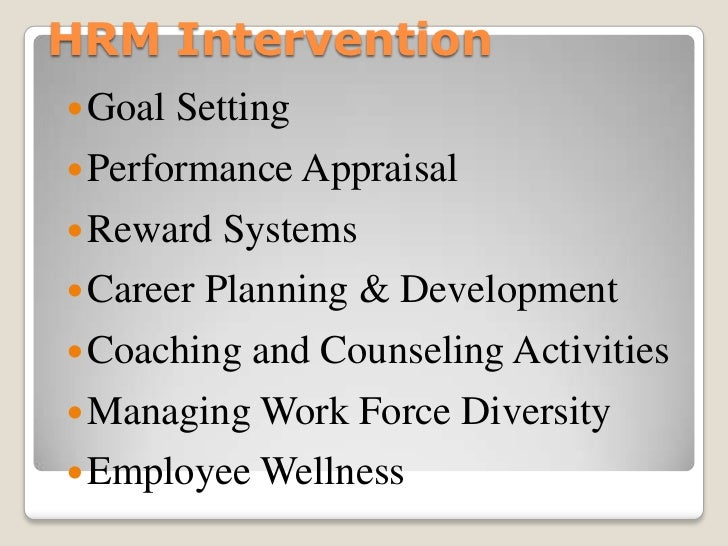 Effective interventions can bedetermined by 3 criteria①    The extent to which it fits the needs of the     organization  ...