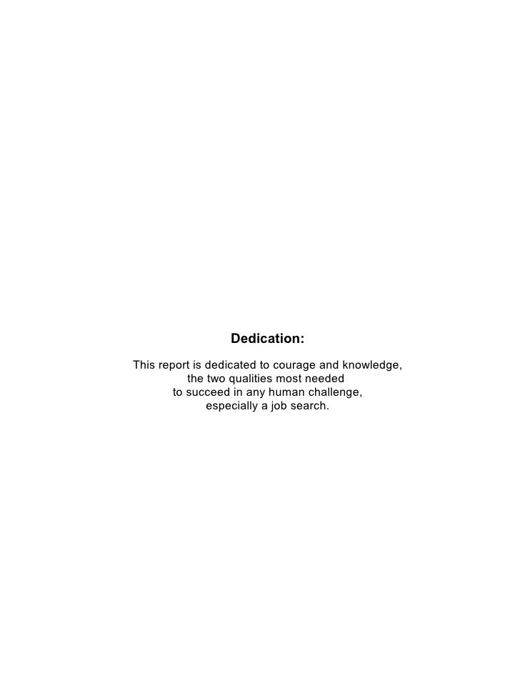 Dedication: This report is dedicated to courage and knowledge,            the two qualities most needed         to succeed...
