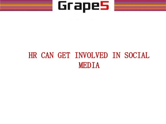 HR CAN GET INVOLVED IN SOCIAL MEDIA