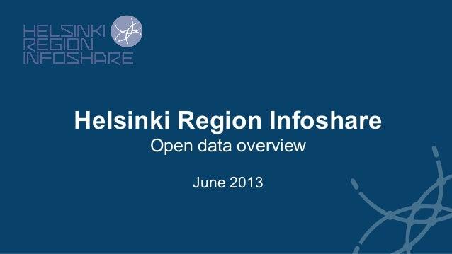 Helsinki Region Infoshare Open data overview June 2013