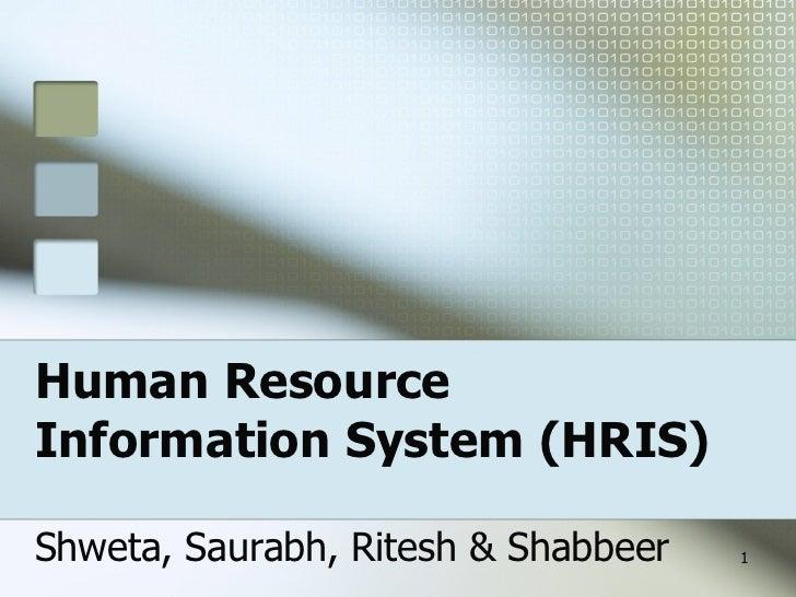 Human Resource  Information System (HRIS) Shweta, Saurabh, Ritesh & Shabbeer