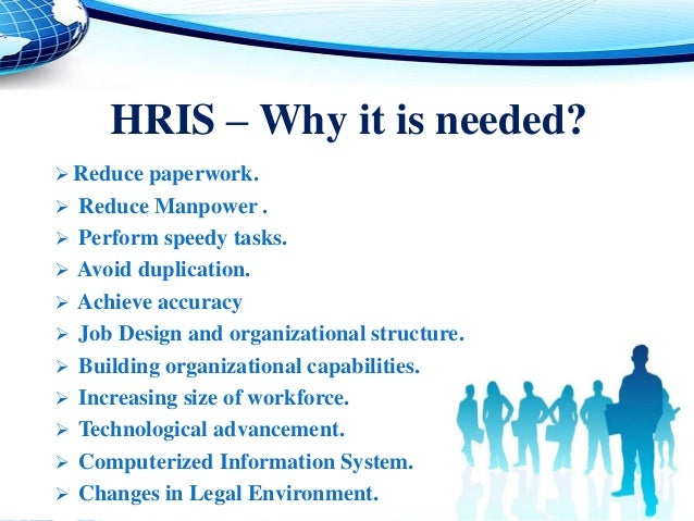 objectives of hris Use human resources information system (hris) as a tool to integrate hr information to your human resource function  your overall business objectives are linked .