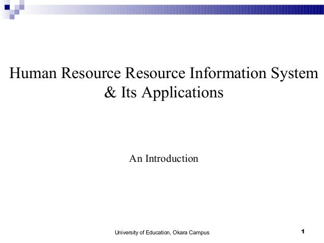 Human Resource Resource Information System & Its Applications  An Introduction  University of Education, Okara Campus  1