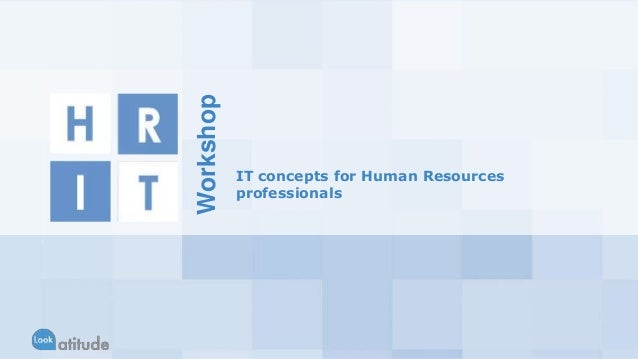 IT concepts for Human Resources  professionals  Workshop