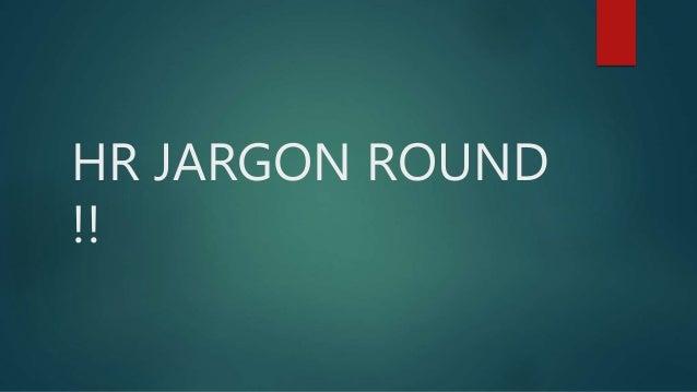 HR JARGON ROUND !!