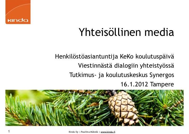 Yhteisöllinen media    Henkilöstöasiantuntija KeKo koulutuspäivä            Viestinnästä dialogiin yhteistyössä        Tut...