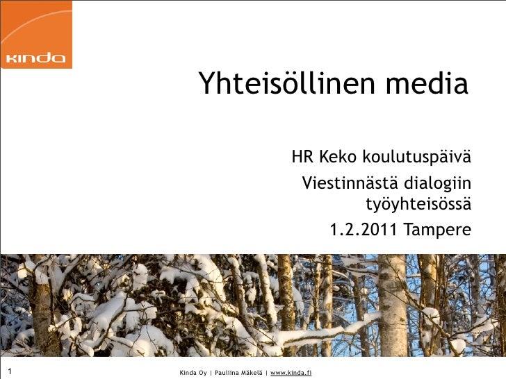 Yhteisöllinen media                                      HR Keko koulutuspäivä                                       Viest...