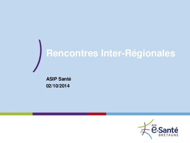 Rencontres Inter-Régionales ASIP Santé 02/10/2014