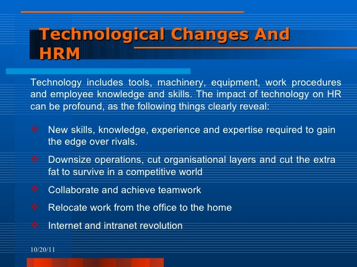 trends in hrm In addition, human resource management challenges must be defined and solutions determined in order to succeed today's top 10 human resource management challenges due to the fluctuating economy as well as local and global advancements, there are many changes occurring rapidly that affect hr in a wide range of issues.