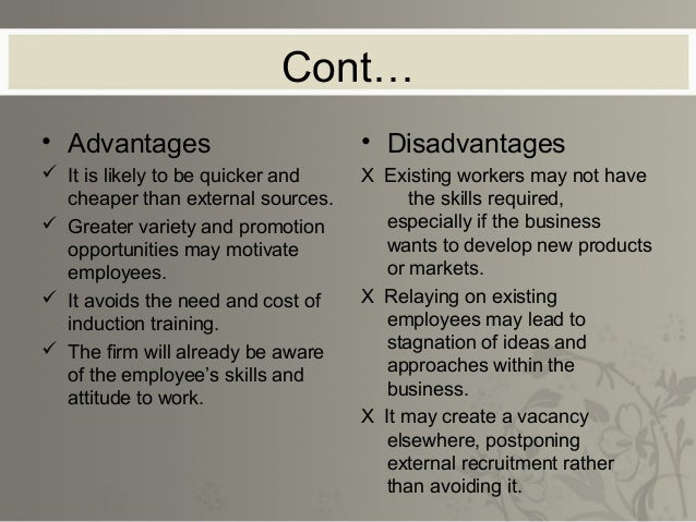 Cont…• Advantages                         • Disadvantages It should result in a wide range   X It can be very expensive a...