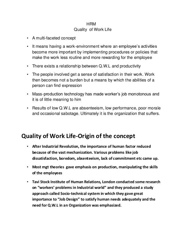 HRM                           Quality of Work Life • A multi-faceted concept • It means having a work-environment where an...