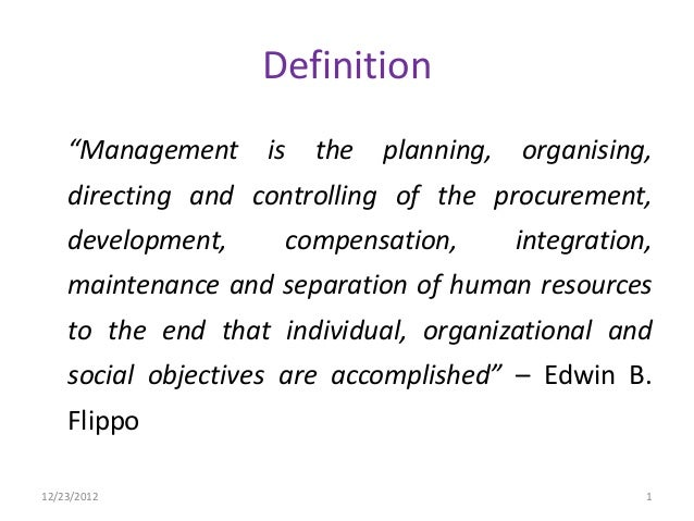 """Definition    """"Management    is   the   planning,   organising,    directing and controlling of the procurement,    develo..."""