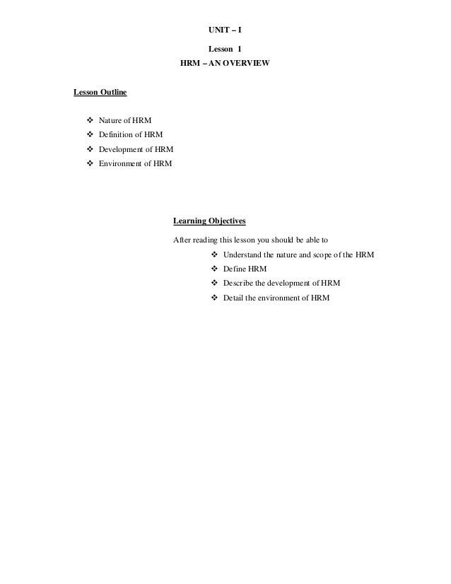 UNIT – ILesson 1HRM – AN OVERVIEWLesson Outline Nature of HRM Definition of HRM Development of HRM Environment of HRML...