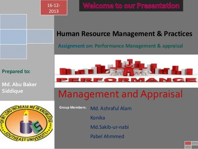 16-122013  Human Resource Management & Practices Assignment on: Performance Management & appraisal ma  Prepared to:  Md. A...