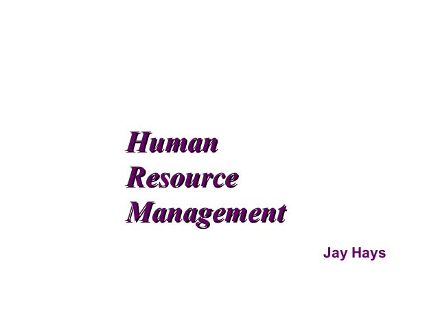 Human Resource Management Jay Hays