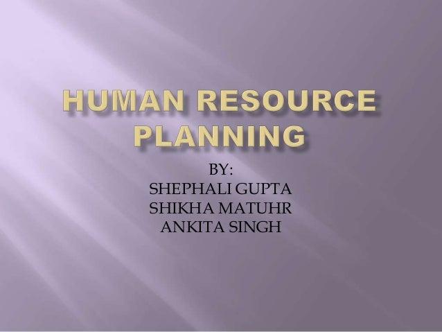 BY: SHEPHALI GUPTA SHIKHA MATUHR ANKITA SINGH