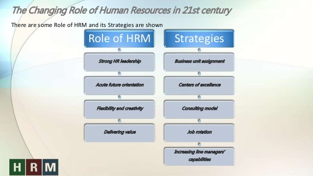 hrm in 21st century theories Thus the field in the early 21st century generally defines scholarship on strategic hrm as the study of sets of hrm elements and their interrelationships with other elements comprising an organizational system, including elements in the organization's internal and external environment as well as the multiple stakeholders who evaluate the.