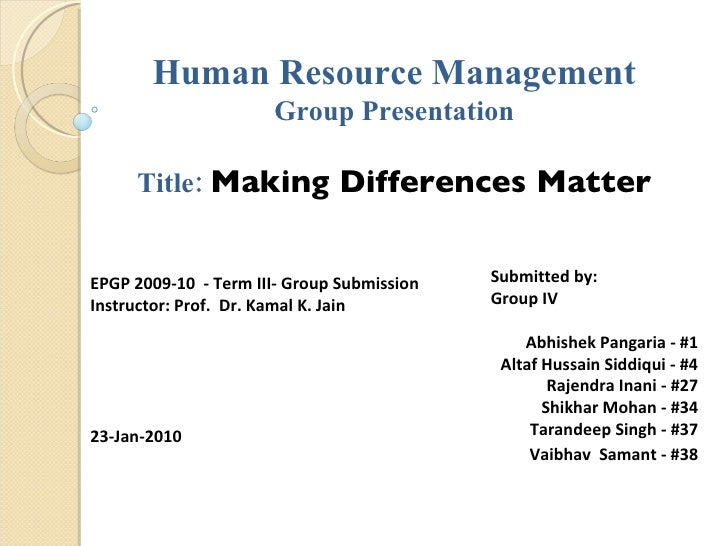 Human Resource Management Group Presentation Title:  Making Differences Matter EPGP 2009-10  - Term III-  Group Submission...