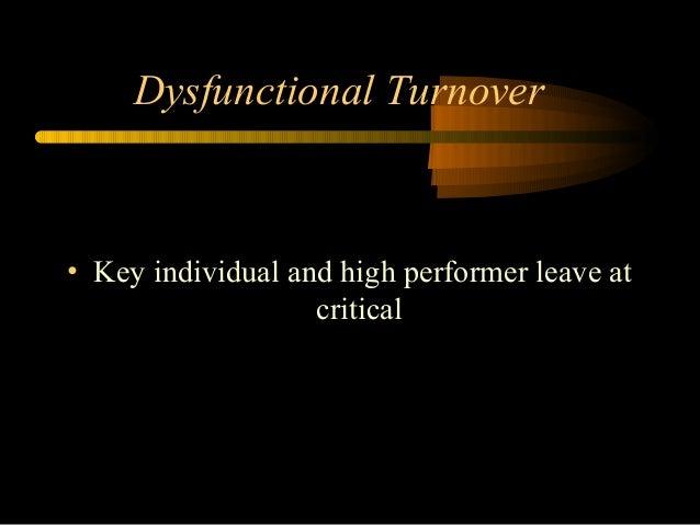 dysfunctional turnover Three approaches to lowering dysfunctional turnover through recruiting: 1  reducing turnover through hiring – improve employee retention through.