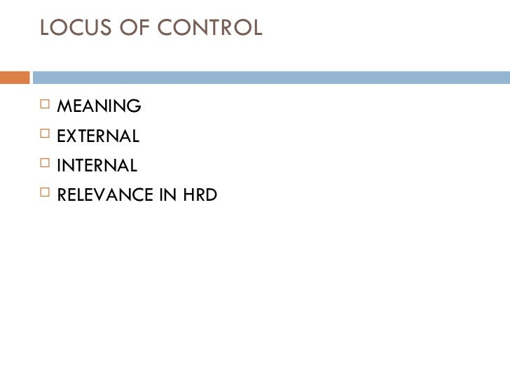 "95846068 locus of control presentation ppt Locus of controlclick to edit master subtitle style 6/4/12  loc locus means place control means ""you all know"" loc = where is y."
