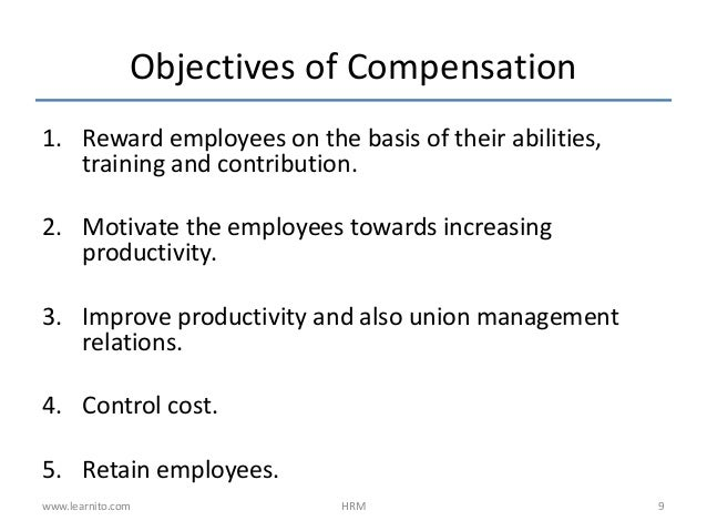 organizational objectives and total compensation Organizational objectives and total compensation in different markets total compensation is an important piece of the human resource puzzle it is the thread that can tie valuable employees.