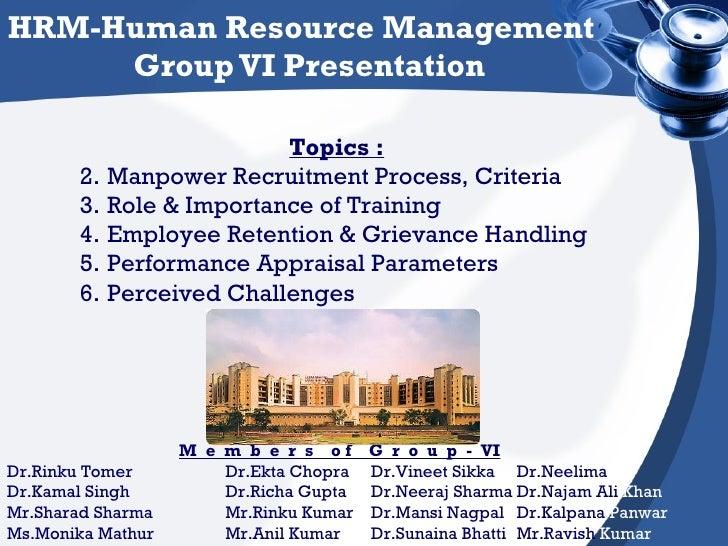HRM-Human Resource Management  Group VI Presentation M  e  m  b  e  r  s  o f  G  r  o  u  p  -  VI Dr.Rinku Tomer Dr.Ekta...
