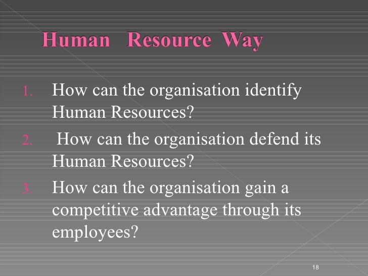 human resource advantage Tists «topical issues of rational use of natural resources» held at the mining  institute on  intellectual capital of a company includes human capital,  organizational capital and consumer  give them a competitive advantage in the  market.