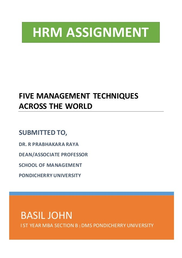 BASIL JOHN I ST YEAR MBA SECTION B | DMS PONDICHERRY UNIVERSITY FIVE MANAGEMENT TECHNIQUES ACROSS THE WORLD SUBMITTED TO, ...