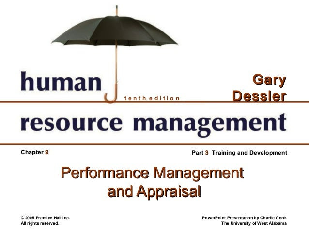 tenth edition  Chapter 9  Gary Dessler  Part 3 Training and Development  Performance Management and Appraisal © 2005 Prent...