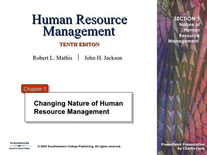 Human Resource Management   TENTH EDITON Changing Nature of Human Resource Management © 2003 Southwestern College Publishi...