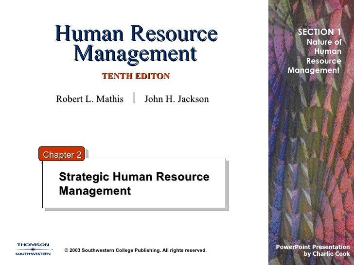Human Resource Management   TENTH EDITON Strategic Human Resource Management © 2003 Southwestern College Publishing. All r...