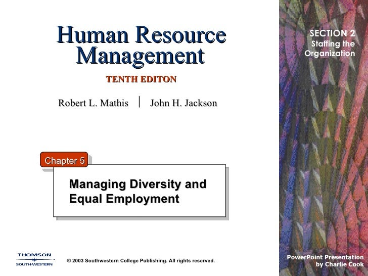 Human Resource Management   TENTH EDITON Managing Diversity and  Equal Employment  © 2003 Southwestern College Publishing....