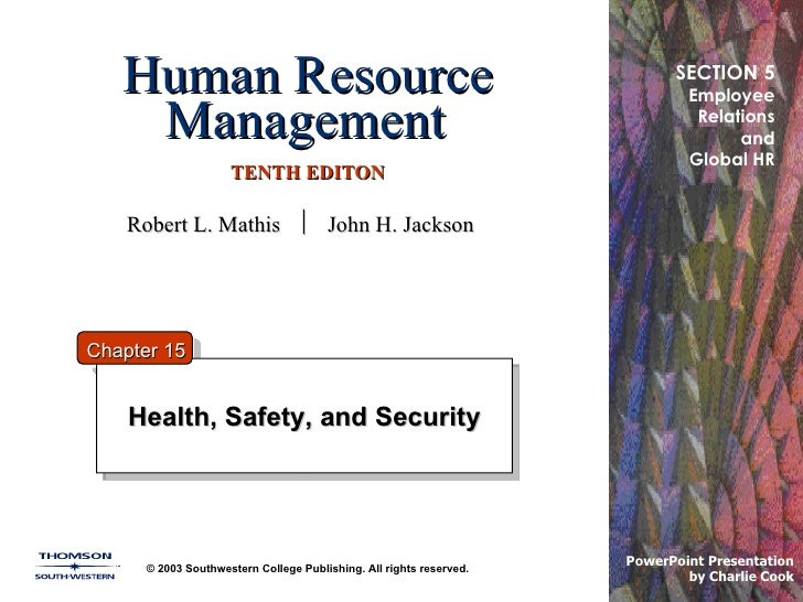 Human Resource Management   TENTH EDITON Health, Safety, and Security © 2003 Southwestern College Publishing. All rights r...